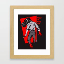 Kills The Radio Star Framed Art Print