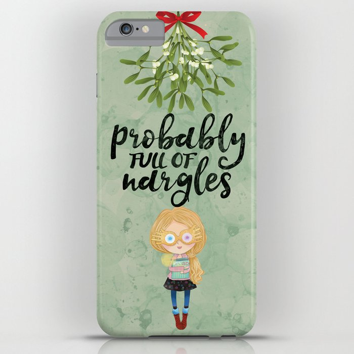 probably full of nargles iphone case