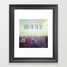Reach for the sky! Framed Art Print