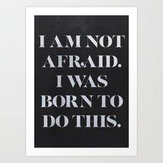 I Am Not Afraid (II) Art Print
