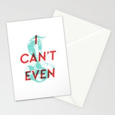 I Can't Even Stationery Cards