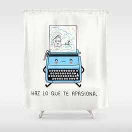 Haz lo que te apasiona Shower Curtain