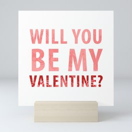 will you be my valentine? new hot love valentines day 14feb love cute words art design Mini Art Print