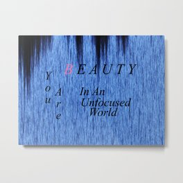 Beauty In The World Metal Print