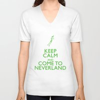 neverland V-neck T-shirts featuring Keep Calm and Come to Neverland by EntryPlug