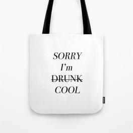 Sorry I'm Drunk Cool Tote Bag
