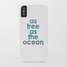 as free as the ocean iPhone Case