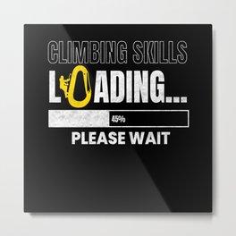 Climbing Skills Climbing Mountain Climb Metal Print