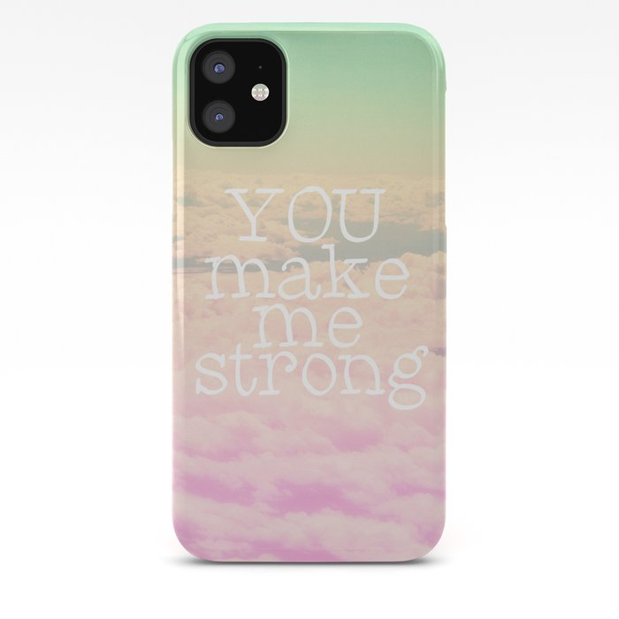 You are Strong iphone case