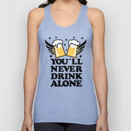 You'll never drink alone Unisex Tank Top