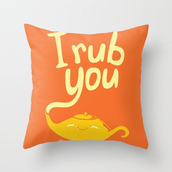 I rub you Throw Pillow