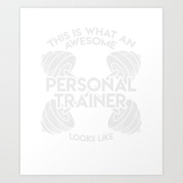 Personal Trainer Gym Coach Workout Awesome Art Print