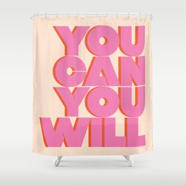 You Can You Will Do This / It , Bold Pink Motivational Vintage Typography on Light Beige , Text Art Shower Curtain