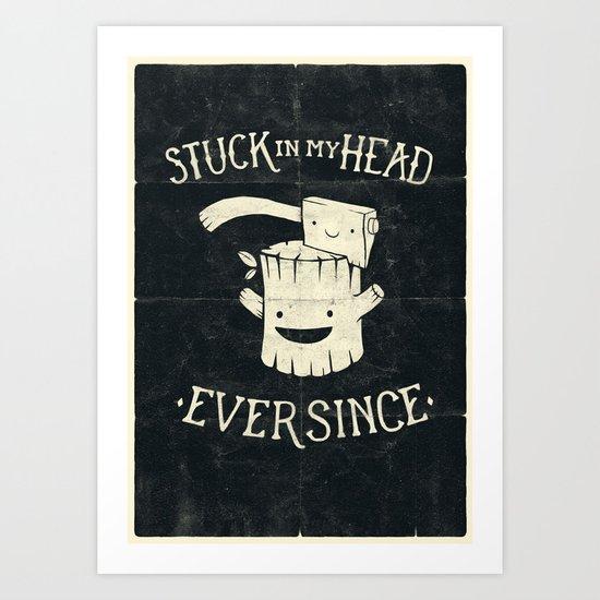 Stuck in my head Art Print