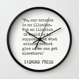 """Sigmund Freud """"No, our science is no illusion..."""" Wall Clock"""
