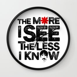 The more I see the less I know Wall Clock