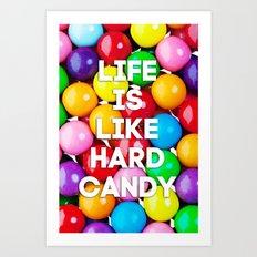 Life is like hard candy Art Print