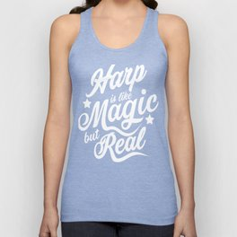 Harp Is Like Magic But Real Unisex Tank Top