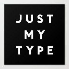 Just My Type Canvas Print