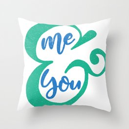 Me&You Script - Blue and Green Throw Pillow