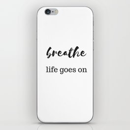 BREATHE - LIFE GOES ON iPhone Skin