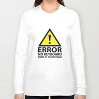 f1 Long Sleeve T-shirts featuring Error No Keyboard Press F1 To Continue by AmazingVision
