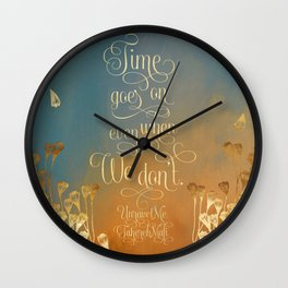Time goes on even when we don't. Unravel Me Wall Clock