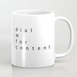 dial m for content Coffee Mug
