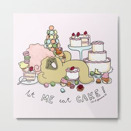 let me eat cake Metal Print