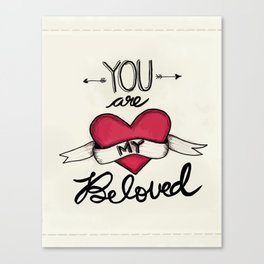 You Are My Beloved Canvas Print