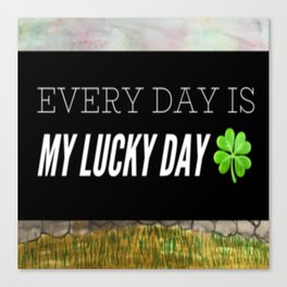 Just Another Lucky Day Canvas Print