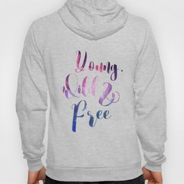 Young Wild and Free, Cosmos Quote Hoody