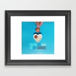You're the Milk to My Cookies Framed Art Print