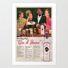 GIN & JUICE Art Print
