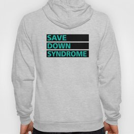 Save Down Syndrome Hoody