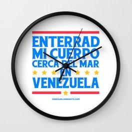 Enterrad mi cuerpo cerca del mar en Venezuela Wall Clock