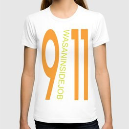 9/11 was an inside job. T-shirt