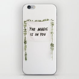 The Magic is in You iPhone Skin