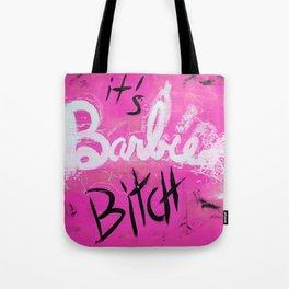 IT'S BARBIE BITCH Tote Bag
