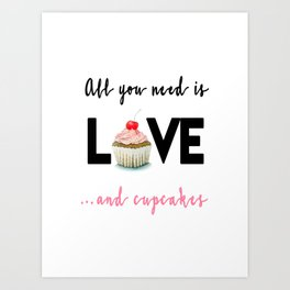 All you need is Love...and cupcakes n.1 Art Print