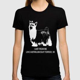 Australian-Silky-Terrier-tshirt,-just-freaking-love-my-Australian-Silky-Terrier T-shirt