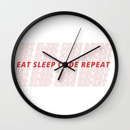 EAT SLEEP CODE REPEAT Wall Clock