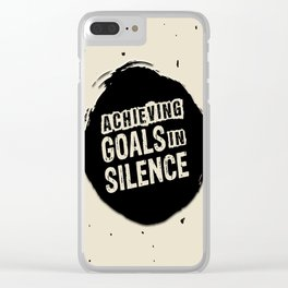 Achieving goals in silence Inspirational Life Success Quote Design Clear iPhone Case