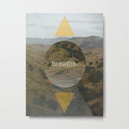 breathe.  Metal Print