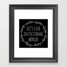 Let's Live in Fictional Worlds - Inverted Framed Art Print