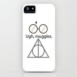 Ugh, muggles. iPhone Case