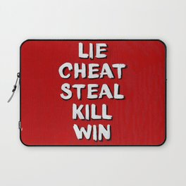 Lie Cheat Steal Kill Win Laptop Sleeve