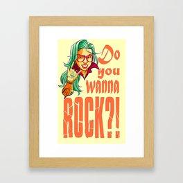 Do you wanna rock?! Framed Art Print