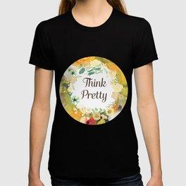 Think Pretty T-shirt
