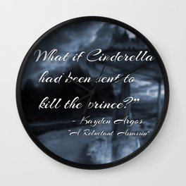 """""""What if Cinderella Had Been Sent to Kill the Prince"""" Image Wall Clock"""